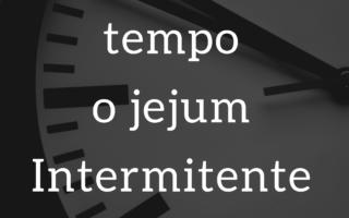 Quanto tempo o jejum intermitente faz efeito