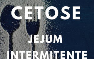 Estado de cetose Jejum Intermitente