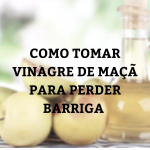 Como tomar vinagre de maçã para perder barriga