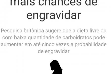 Dieta restrita em carboidrato aumenta as chances de engravidar