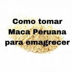Como tomar Maca Peruana para emagrecer